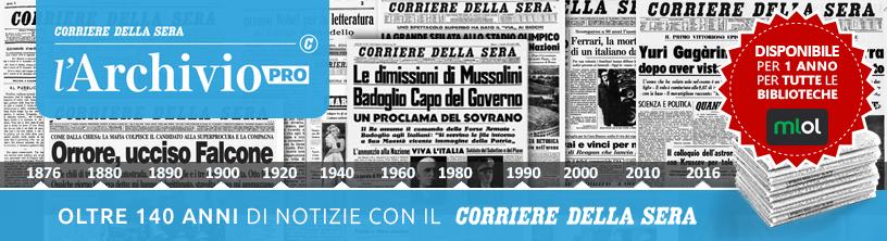 Archivio Storico del Corriere della Sera agli utenti MLOL